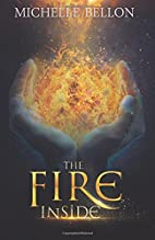 The Fire Inside by Michelle Bellon