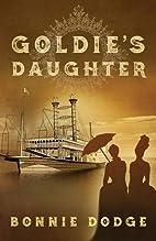 Goldie's Daughter by Bonnie Dodge