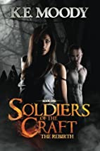 Soldiers of the Craft: The Rebirth (Soldiers…