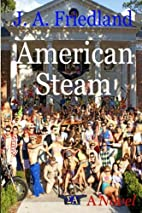 American Steam by J.A. Friedland