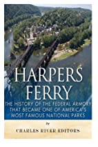 Harpers Ferry: The History of the Federal…