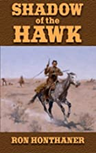 Shadow of the Hawk by Ron Honthaner