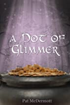 A Pot of Glimmer (The Glimmer Books #3) by…