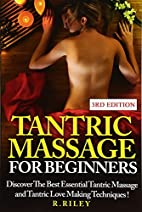 Tantric Massage For Beginners: Discover The…
