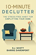 10-Minute Declutter: The Stress-Free Habit…