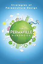 The Permaville Handbook: Strategies of…
