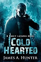 Cold Hearted by James A. Hunter
