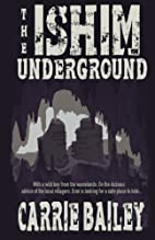 The Ishim Underground (Paperback) by Carrie…