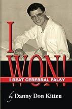 I Won! I Beat Cerebral Palsy by Danny Don…