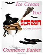 Ice Cream You Scream (Caesars Creek Mystery…