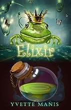 Elixir by Yvette Manis