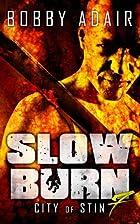 Slow Burn: City of Stin, Book 7 (Slow Burn…