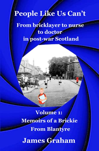 people-like-us-cant-from-bricklayer-to-nurse-to-doctor-in-post-war-scotland-volume-1-memoirs-of-a-brickie-from-blantyre