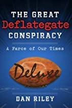 The Great Deflategate Conspiracy: A Farce of…