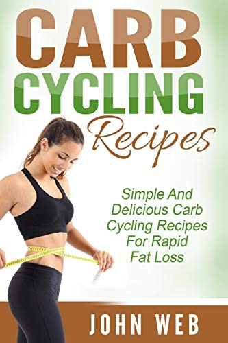 carb-cycling-carb-cycling-recipes-simple-and-delicious-carb-cycling-recipes-for-rapid-fat-loss-carb-cycling-diet-rapid-fat-loss-weight-loss