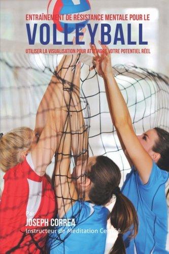 entrainement-de-resistance-mentale-pour-la-volleyball-utiliser-la-visualisation-pour-atteindre-votre-potentiel-reel
