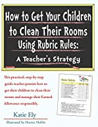 How to Get Your Children to Clean Their…