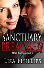Sanctuary Breached: WITSEC Town Series Book…