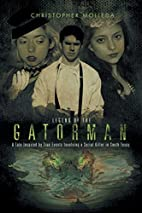 Legend of the Gatorman: A Tale Inspired by…