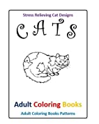 Adult Coloring Books: Cats Stress Relieving…