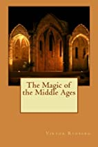 The Magic of the Middle Ages by Viktor…