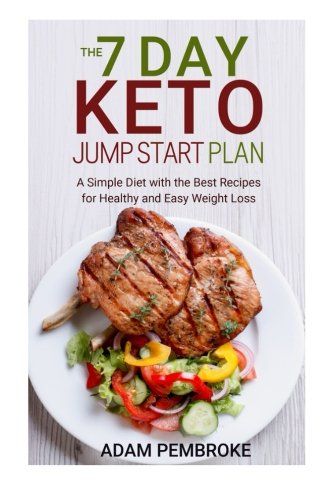 the-7-day-keto-jump-start-plan-a-simple-diet-with-the-best-recipes-for-healthy-and-easy-weight-loss-diet-plan-ketogenic-diet-menu