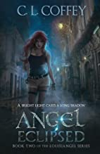 Angel Eclipsed (The Louisiangel Series)…