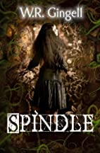 Spindle (Two Monarchies Sequence, #1) by…