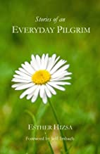 Stories of an Everyday Pilgrim by Esther…
