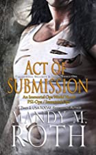 Act of Submission (PSI-Ops / Immortal Ops…