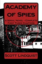 Academy of Spies: A Serial Novel - Complete…