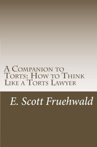 a-companion-to-torts-how-to-think-like-a-torts-lawyer