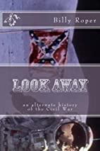 Look Away: an alternate history of the Civil…