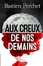 Aux creux de nos demains by Bastien Perchet