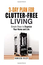 3-Day Plan for Clutter-Free Living: Simple…