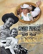 Cowboy Princess Rides Again by Cheryl…
