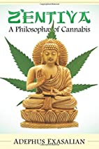 ZenTiva A Philosophae of Cannabis by Adephus…