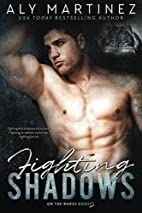 Fighting Shadows (On the Ropes, #2) by Aly…