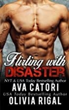 Flirting with Disaster by Ava Catori