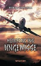 Heimflug ins Ungewisse by Bernd Daschek