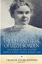 The Life and Trial of Lizzie Borden: The…
