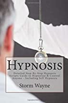 Hypnosis: Detailed Step-By-Step Hypnosis…