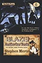 Blaze! Zombies Over Yonder (Volume 6) by…