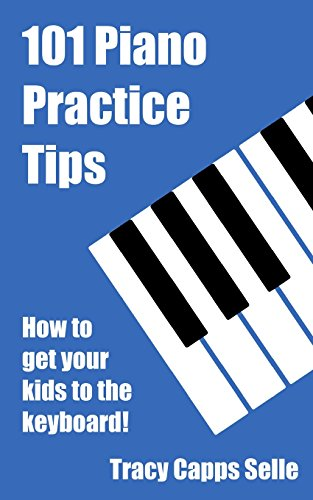 101-piano-practice-tips-how-to-get-your-kids-to-the-keyboard