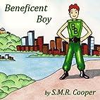 Beneficent Boy by S.M.R. Cooper