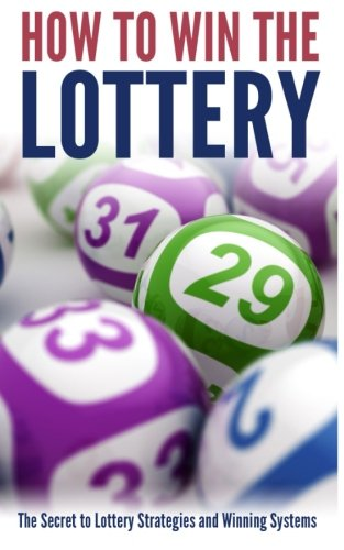 how-to-win-the-lottery-the-secret-to-lottery-strategies-and-winning-systems