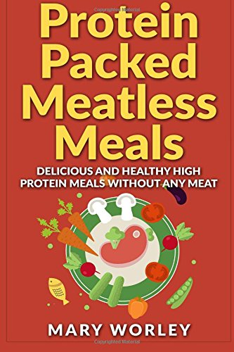 protein-packed-meatless-meals-delicious-and-healthy-high-protein-meals-without-any-meat