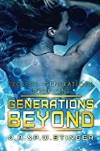 Generations Beyond (Project: Generations)…
