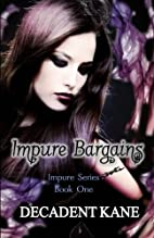 Impure Bargains (Impure series Book 1) by…