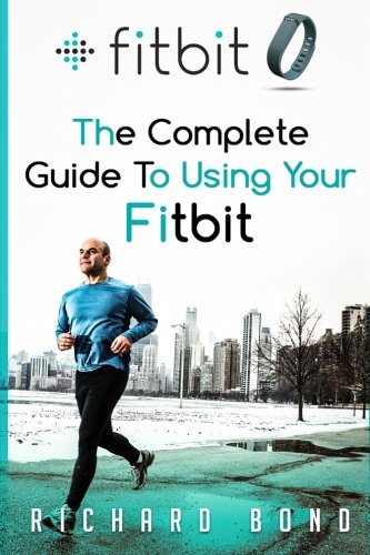 fitbit-the-complete-guide-to-using-fitbit-for-weight-loss-and-increased-performance